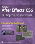 Adobe After Effects CS6 Digital Classroom Book with DVD