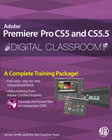 Adobe Premiere Pro CS5 and CS5.5 Digital Classroom Book with DVD