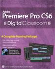 Adobe Premiere Pro CS6 Digital Classroom Book with DVD