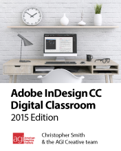 InDesign CC Digital Classroom Book 2015 Edition