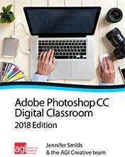 Photoshop CC Digital Classroom Book 2018 Edition