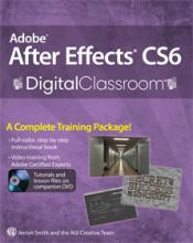 After Effects CS6 Digital Classroom Book with video training