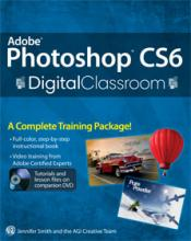 Photoshop CS6 Digital Classroom Book with video training