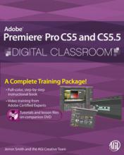 Premiere Pro CS5 and CS5.5 Digital Classroom Book with video training