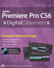 Premiere Pro CS6 Digital Classroom Book with video training