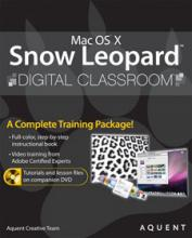 Mac OS X Snow Leopard Digital Classroom Book with DVD